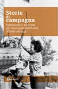 Storie di campagna. Narrazioni e racconti dall'unità d'Italia ad oggi. Con DVD