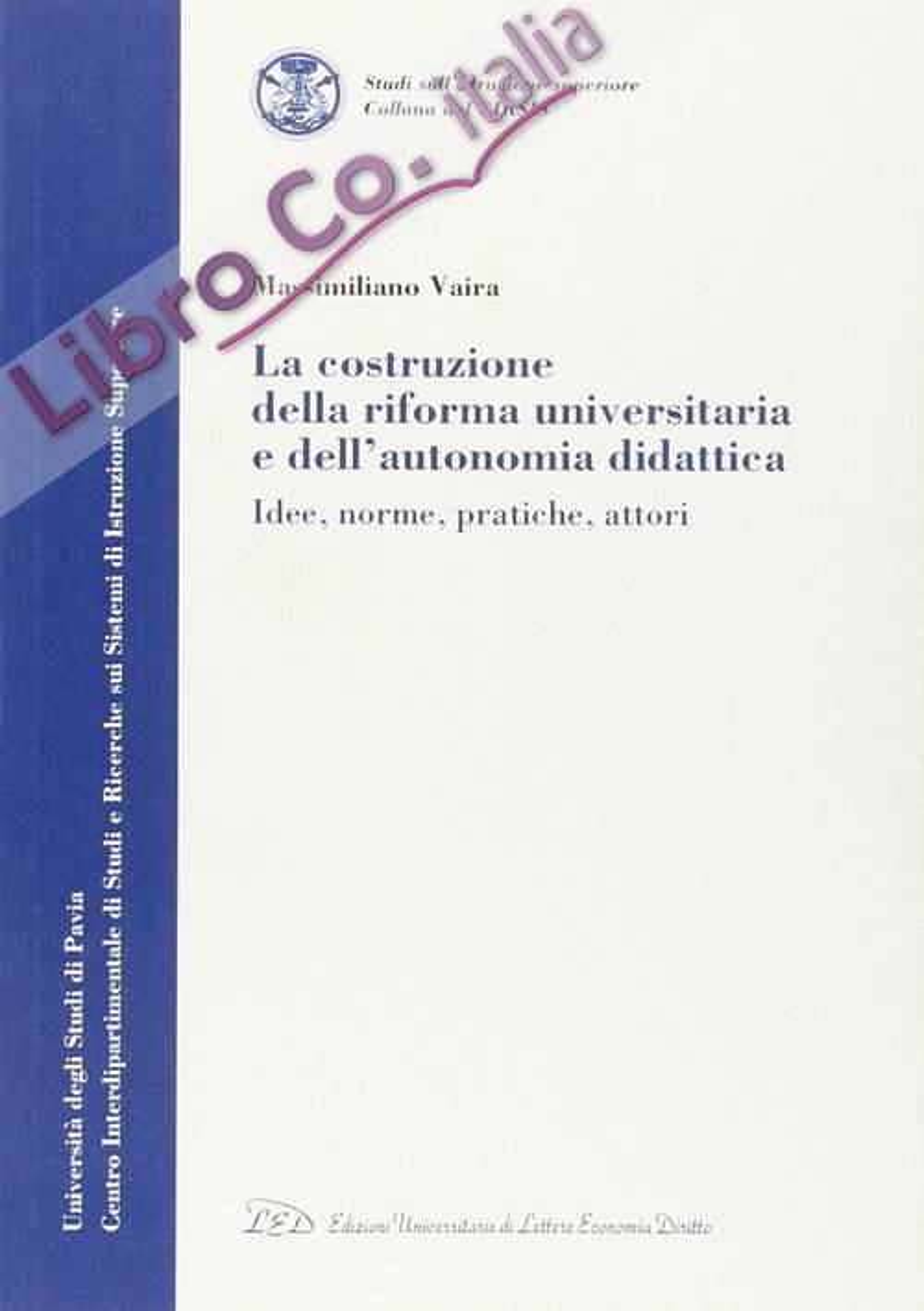 La costruzione della riforma universitaria e dell'autonomia didattica