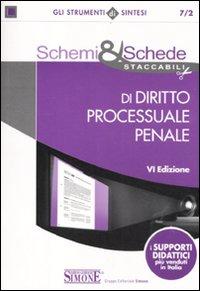 Schemi & Schede di Diritto Processuale Penale.
