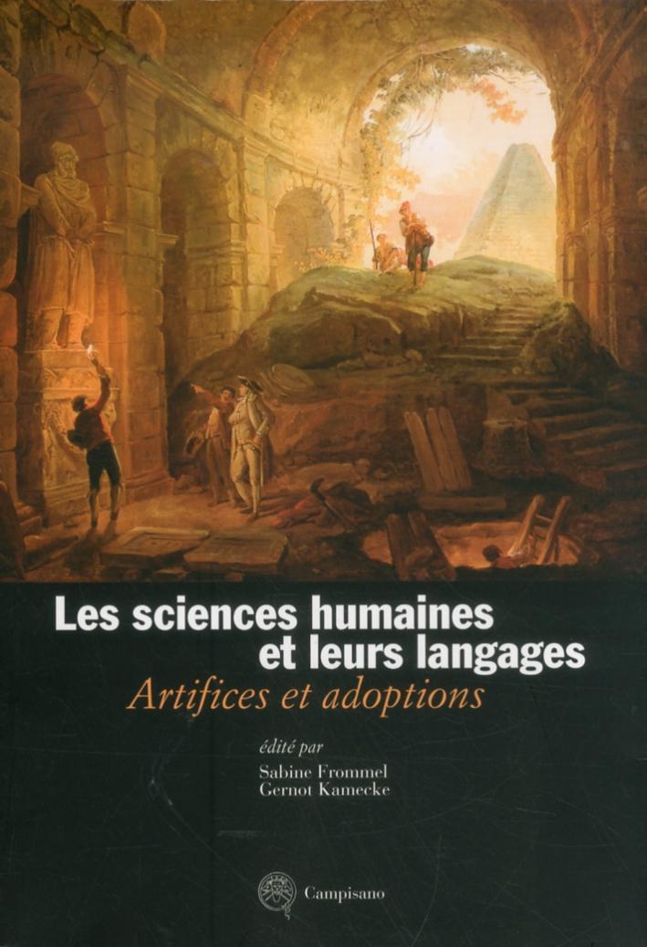 Les Sciences Humaines Et Leurs Langages. Artifices Et Adoptions. Ediz. Italiana, Francese e Tedesca