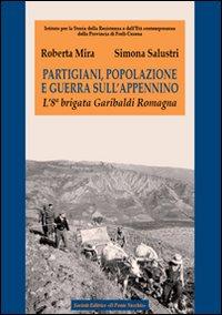 Partigiani, popolazione e guerra sull'Appennino. L'8ª brigata Garibaldi Romagna.