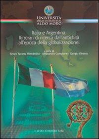 Italia e Argentina. Itinerari di ricerca dall'antichità all'epoca della globalizzazione.