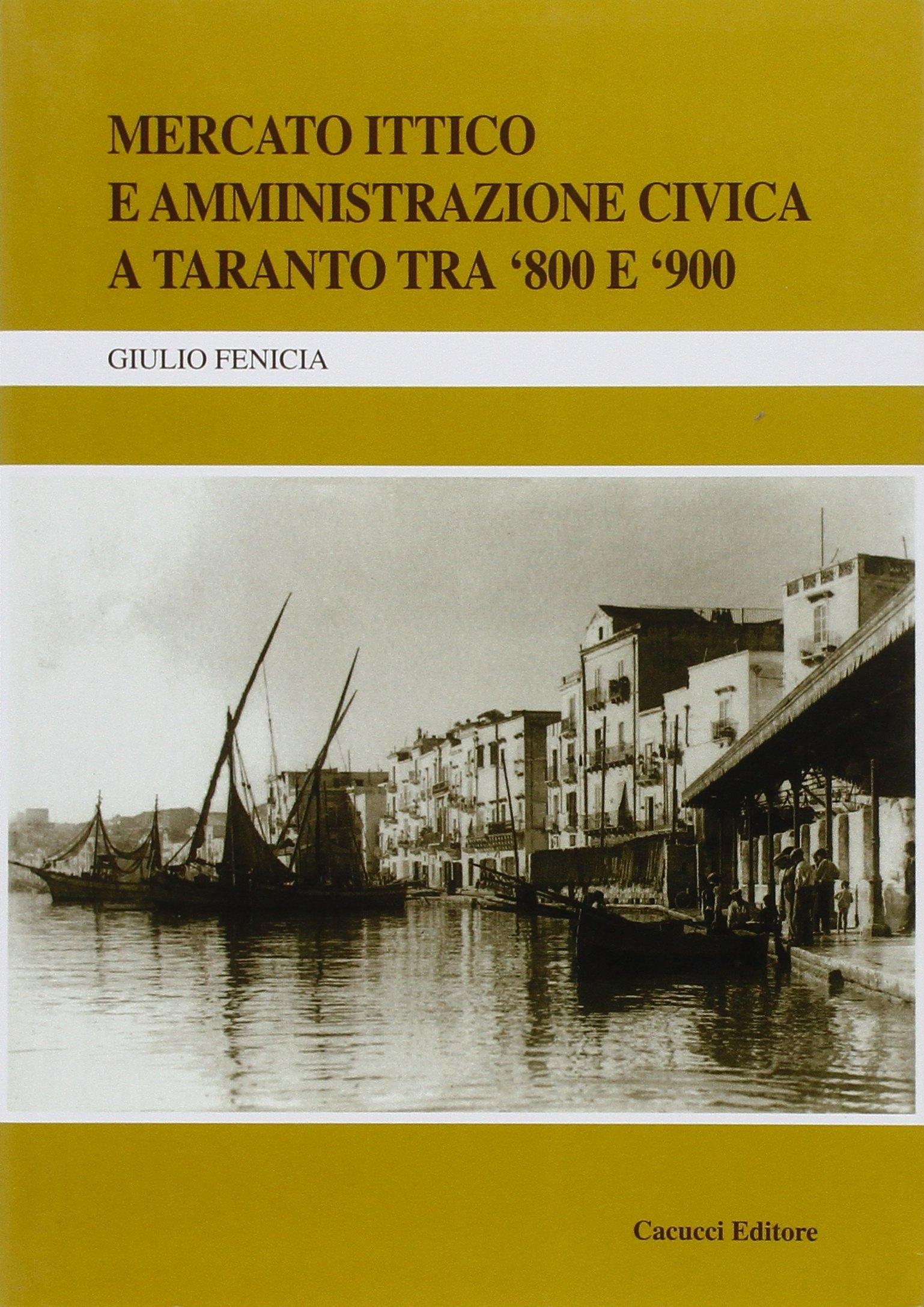 Mercato ittico e amministrazione civica a Taranto tra '800 e '900.