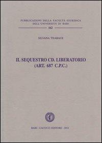 Il sequestro cd. liberatorio (art. 687 c.p.)
