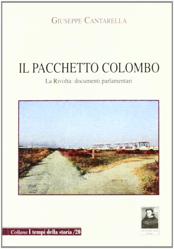 Il pacchetto Colombo. La rivolta: documenti parlamentari.