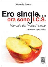 Ero single... ora sono I.C.S. Manuale del