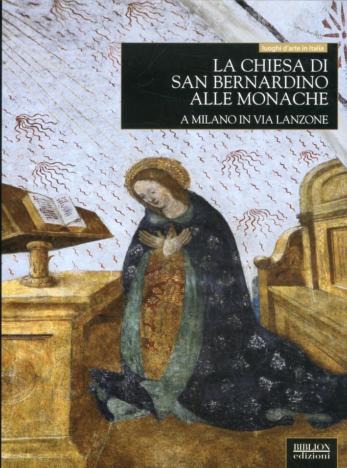La chiesa di San Bernardino alle Monache a Milano in via Lanzone.