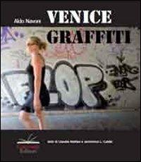 Venice graffiti. Ediz. illustrata