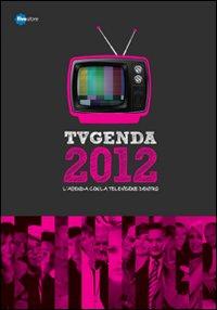 TVgenda 2012. L'agenda con la televisione dentro