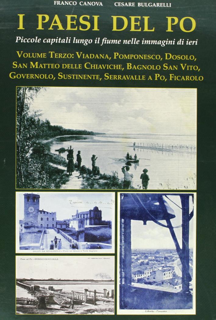 I paesi del Po. Vol. 3: Le piccole capitali lungo il fiume nelle immagini di ieri.