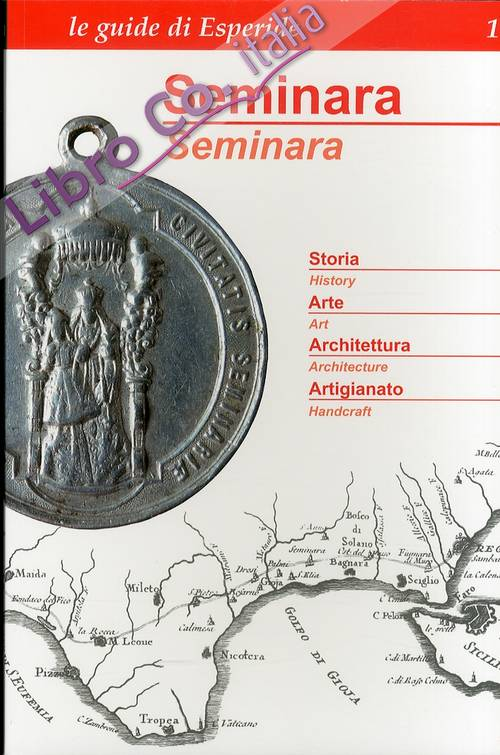 Seminara. Storia. Arte. Architettura. Artigianato. [Ed. Italiana e Inglese].