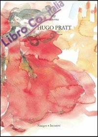 Hugo Pratt. Ediz. illustrata