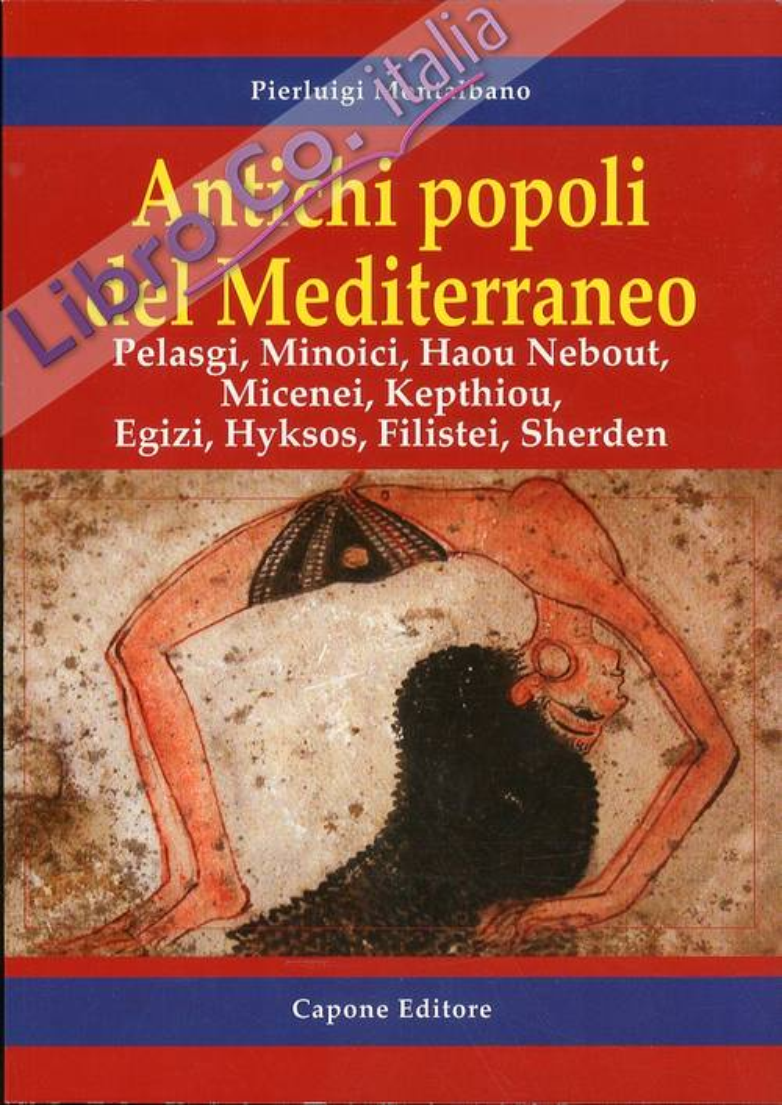 Antichi popoli del mediterraneo. Pelasgi, Minoici, Haou Nebout, Micenei, Kepthiou, Egizi, Hyksos, Filistei, Sherden.