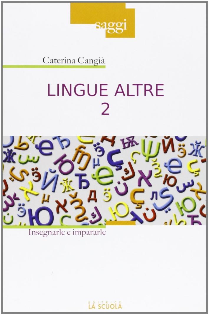 Lingue altre. Vol. 2: Insegnarle e impararle