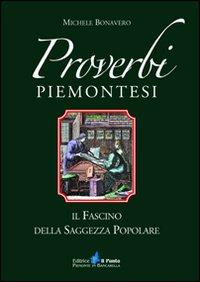 Proverbi Piemontesi. Il Fascino della Saggezza Popolare.