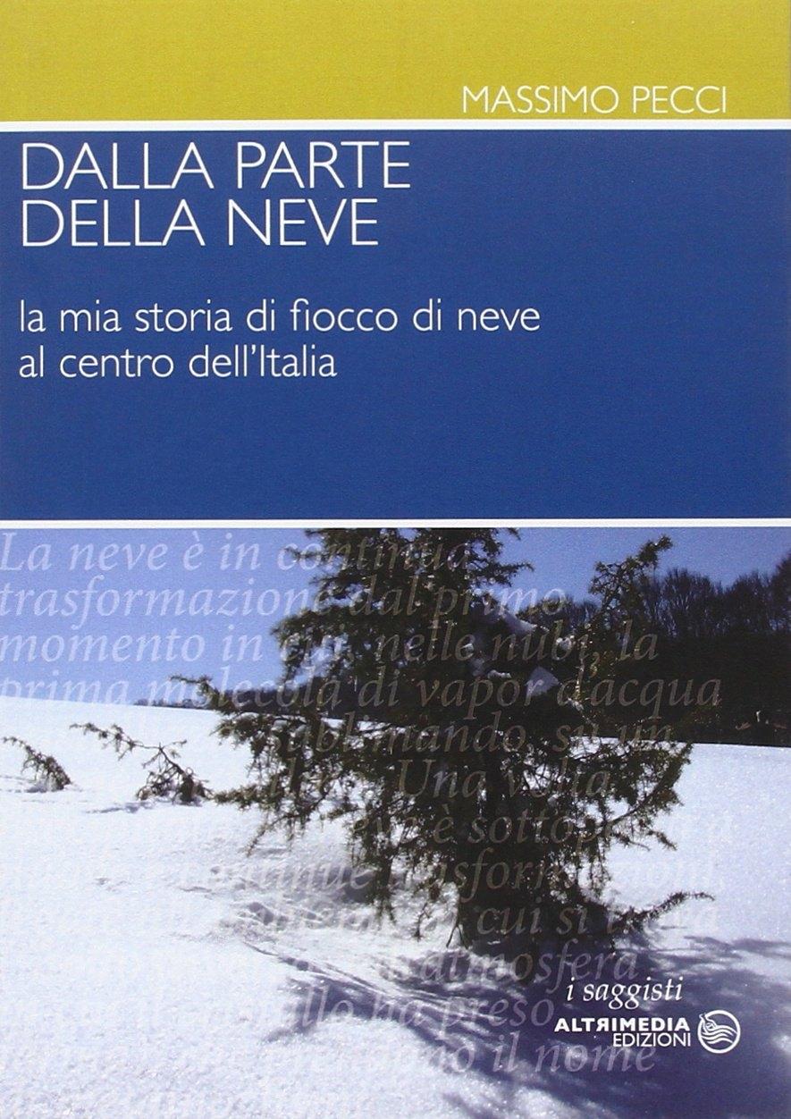 Dalla parte della neve. La mia storia di fiocco di neve al centro dell'Italia