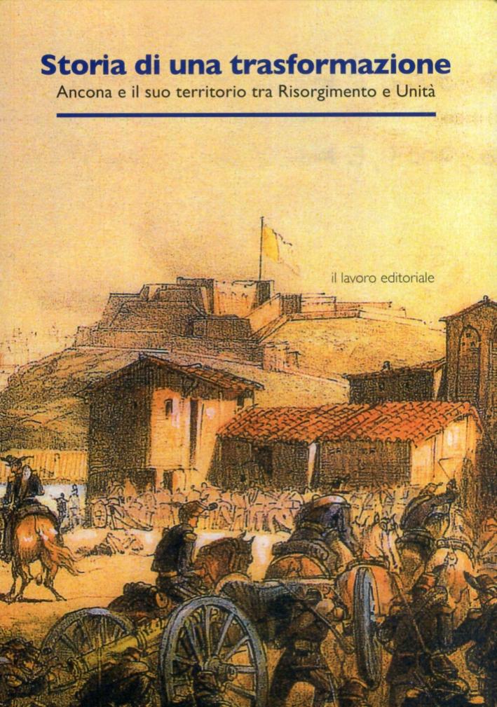 Storia di una Trasformazione. Ancona e il Suo Territorio tra Risorgimento e Unità