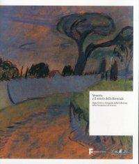 Venezia e il secolo della Biennale. Dipinti, vetri e fotografie dalla Collezione della Fondazione di Venezia