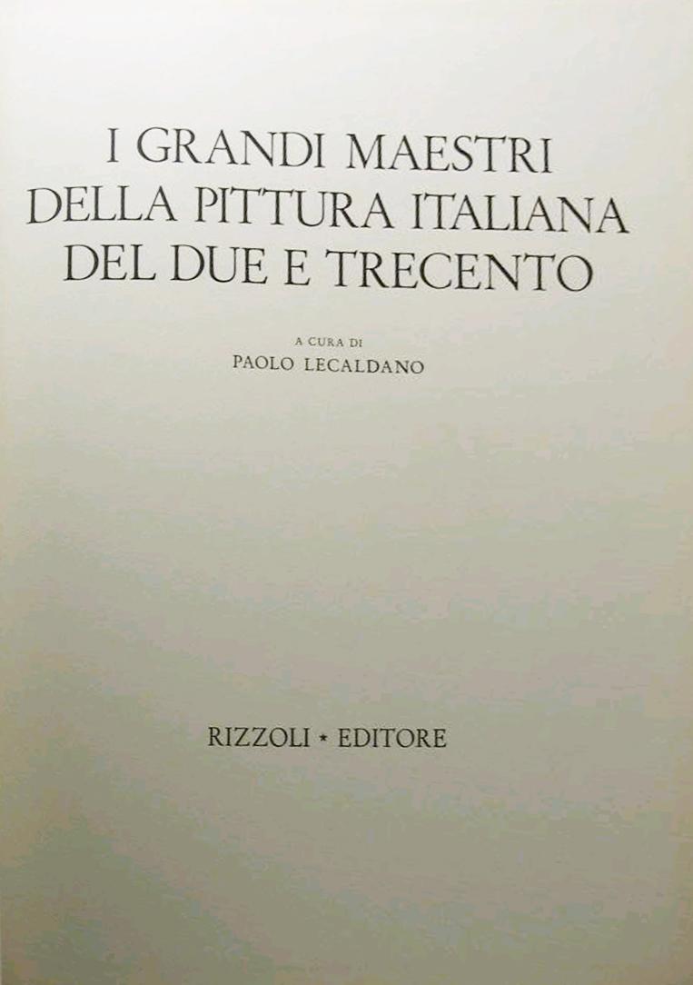I grandi maestri della pittura italiana del due e trecento