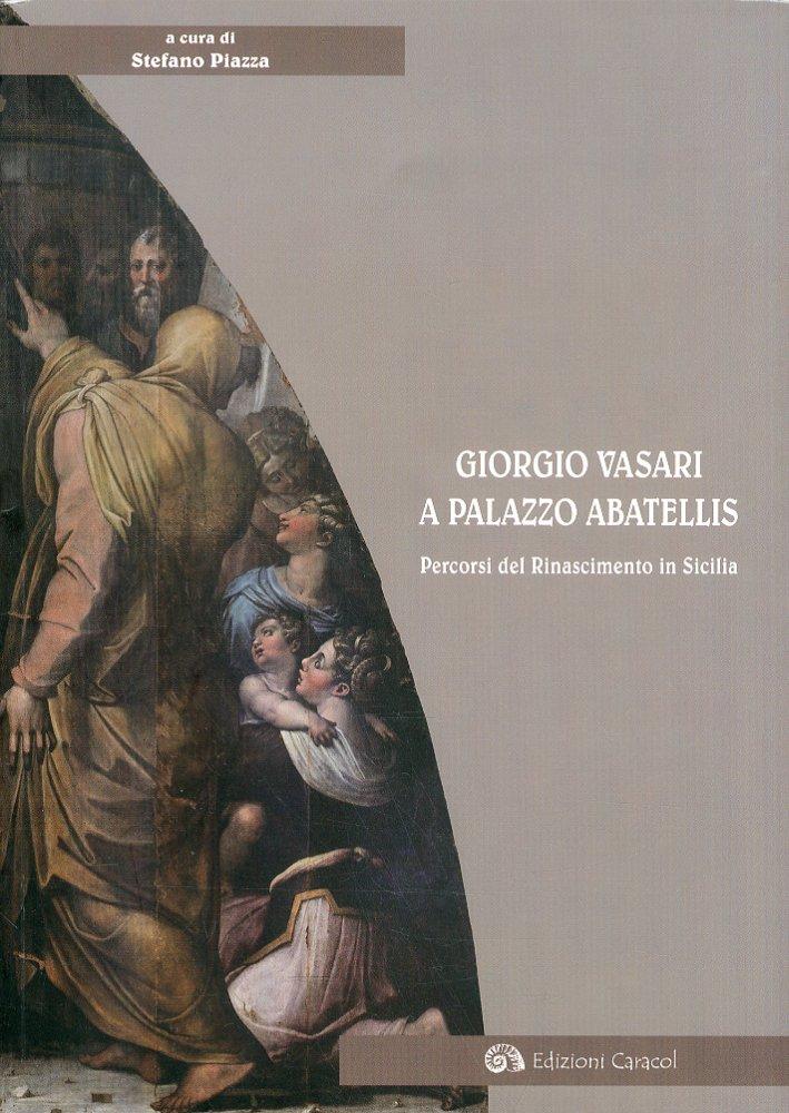 Giorgio Vasari a Palazzo Abatellis. Percorsi del Rinascimento in Sicilia