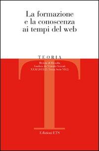 Teoria. Rivista di filosofia (2011). Vol. 2: La formazione e la conoscenza ai tempi del Web