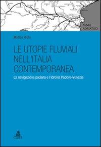 Le utopie fluviali nell'Italia contemporanea. La navigazione padana e l'idrovia Padova-Venezia
