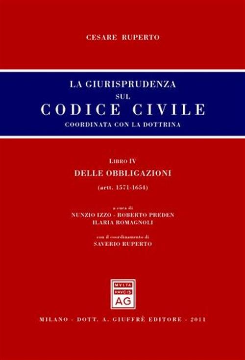 La giurisprudenza sul codice civile. Coordinata con la dottrina. Libro IV: Delle obbligazioni. Artt. 1571-1654 bis