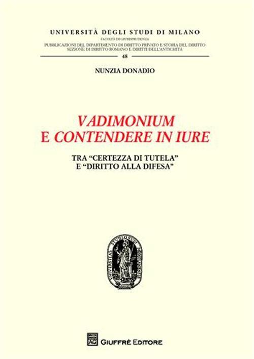 Vadimonium e contendere in iure. Tra «certezza di tutela» e «diritto alla difesa»