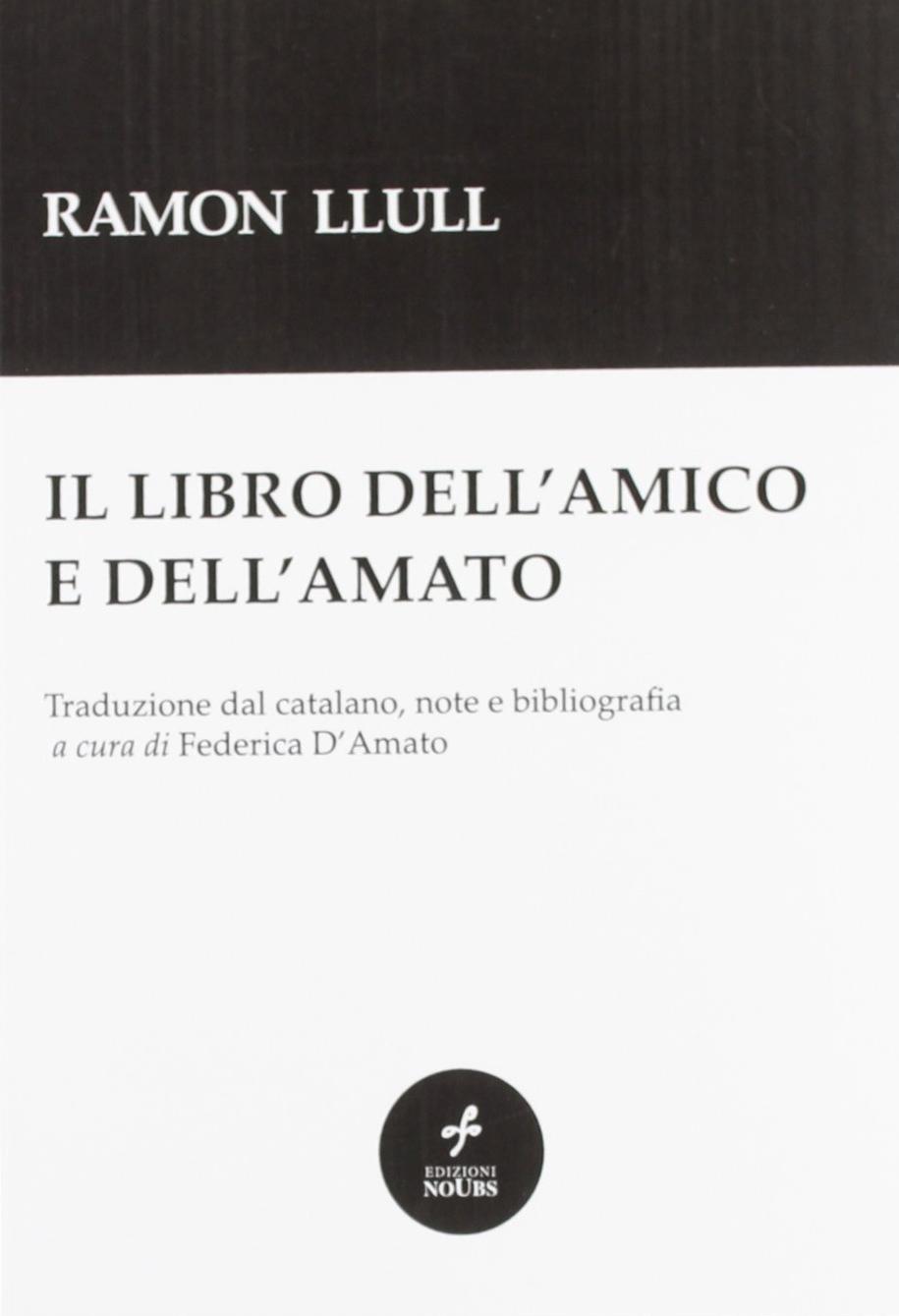 Il libro dell'amico e dell'amato di Albert Soler. Ediz. critica