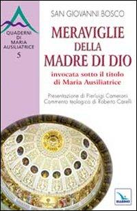 Meraviglie della Madre di Dio invocata sotto il titolo di Maria Ausiliatrice