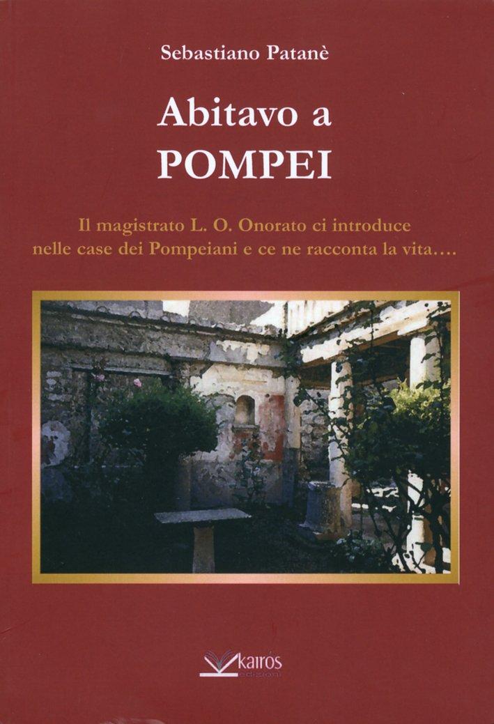 Abitavo a Pompei