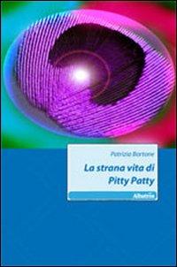 La strana vita di Pitty Patty