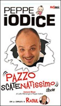 Pazzo scatenatissimo show. DVD