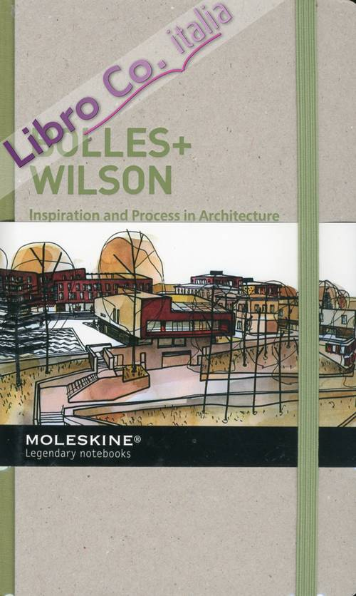 Inspiration and Process in Architecture. Bolles+Wilson