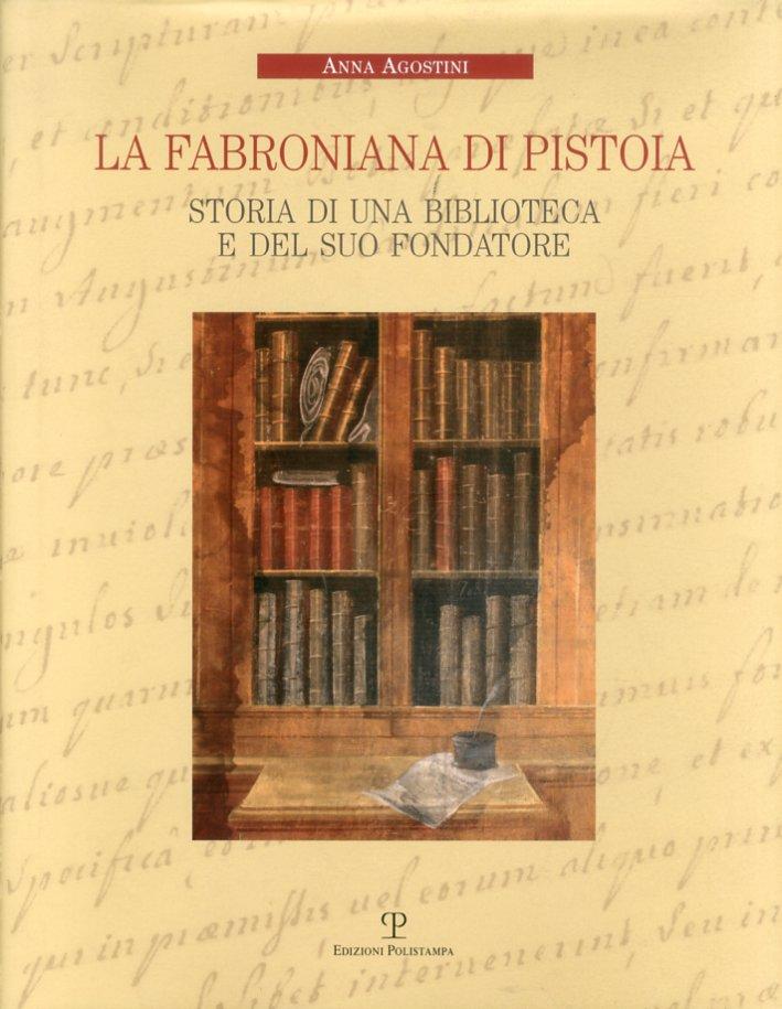 La Fabroniana di Pistoia. Storia di una biblioteca e del suo fondatore