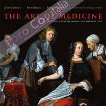 The Art of Medicine. Over 2,000 Years of Images and Imagination