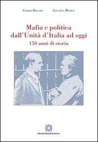 Mafia e politica dall'Unità d'Italia ad oggi 150 anni di storia