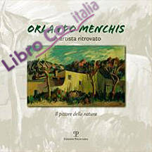 Orlando Menchis. Un Artista Ritrovato. il Pittore della Natura