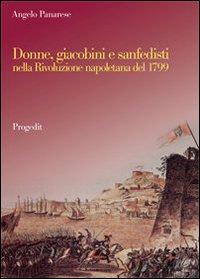 Donne, giacobini e sanfedisti nella Rivoluzione napoletana del 1799