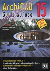 ArchiCAD 15. Guida all'uso. Ediz. illustrata