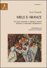 Mele e arance. Da Paul Cézanne a Virginia Woolf. Estetica e romanzo modernista