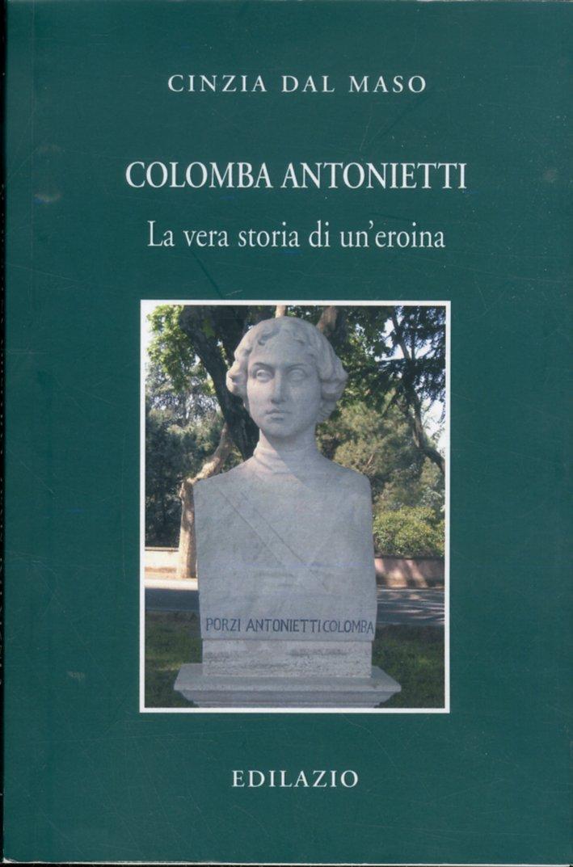 Colomba Antonietti. La vera storia di un'eroina