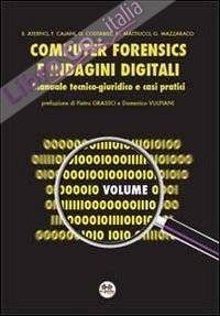 Computer forensics e indagini digitali. Manuale tecnico-giuridico e casi pratici