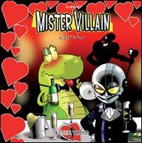 Mister Villain 4. Il figliol prodigo