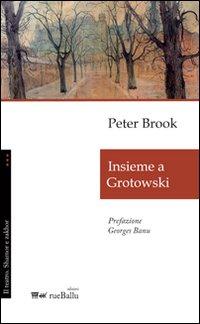Insieme a Grotowski