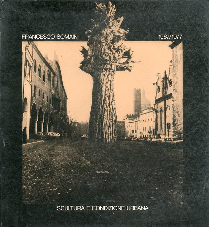 Francesco Somaini 1967-1977. Scultura e condizione urbana