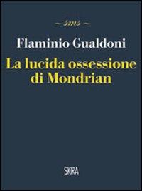 La Lucida Ossessione di Mondrian