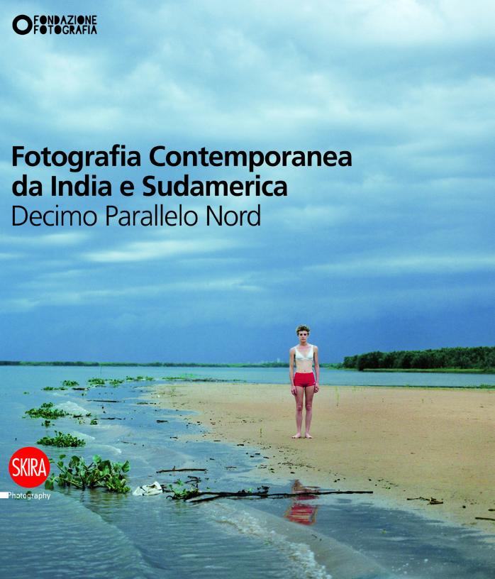 Fotografia contemporanea da India e Sudamerica. Decimo parallelo nord