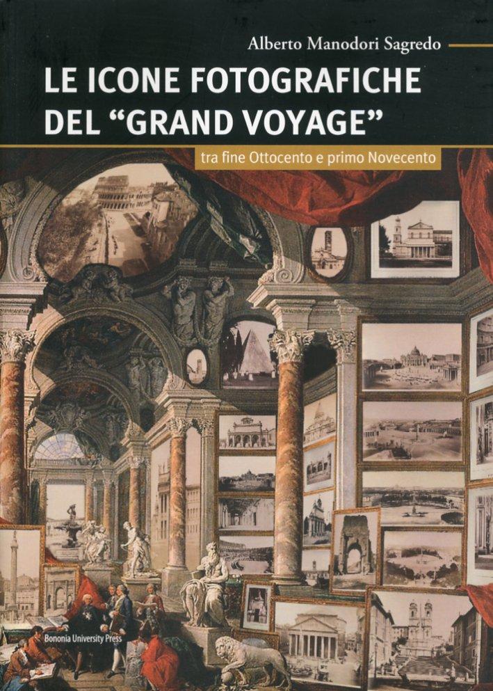 Le icone fotografiche del Grand Voyage tra fine Ottocento e primo Novecento