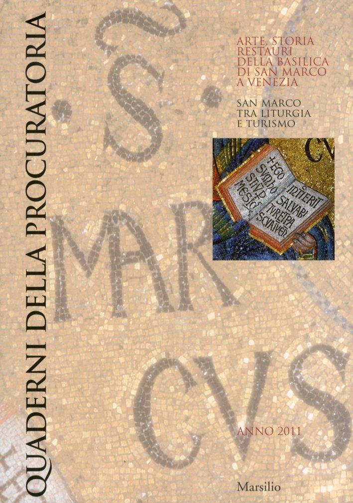 Quaderni della Procuratoria. Arte, storia, restauri della basilica di San Marco a Venezia. San Marco tra liturgia e turismo. Vol. 6